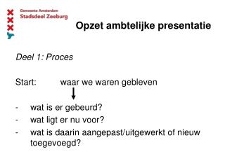 Opzet ambtelijke presentatie