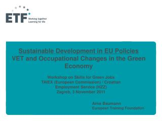 Sustainable Development in EU Policies VET and Occupational Changes in the Green Economy