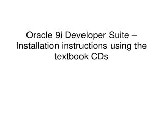 Oracle 9i Developer Suite – Installation instructions using the textbook CDs