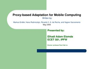Presented by: Elhadi Adam Elomda ECET 581, IPFW Director: professor Paul I-Hai Lin