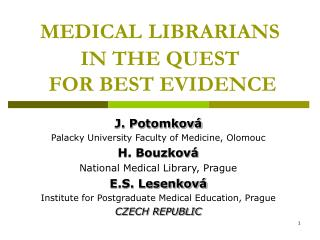 MEDICAL LIBRARIANS IN THE QUEST  FOR BEST EVIDENCE