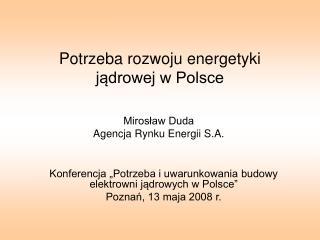 Potrzeba rozwoju energetyki jądrowej w Polsce