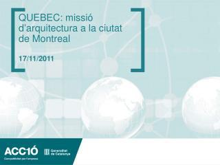 QUEBEC: missi ó d'arquitectura a la ciutat de Montreal 17/11/2011