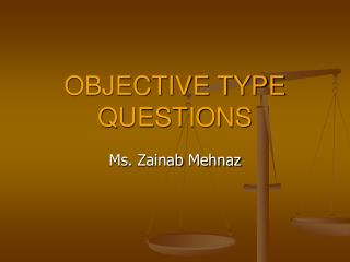 OBJECTIVE TYPE QUESTIONS