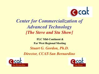 Stuart G. Gordon, Ph.D. Director, CCAT-San Bernardino