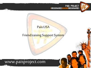 Pais:USA  Friend:raising Support System
