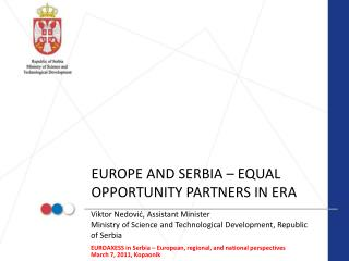 EUROPE AND SERBIA – EQUAL OPPORTUNITY PARTNERS IN ERA