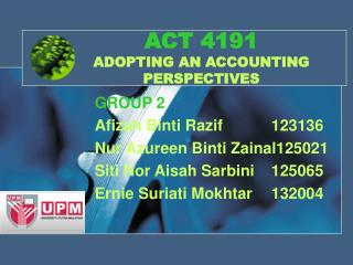 ACT 4191 ADOPTING AN ACCOUNTING PERSPECTIVES