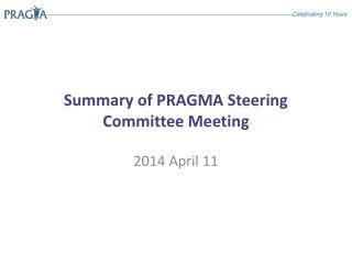 Summary of PRAGMA Steering Committee Meeting