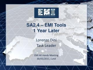 SA2.4 – EMI Tools 1 Year Later