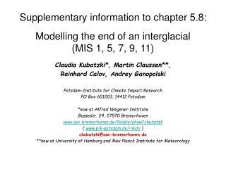 Claudia Kubatzki*, Martin Claussen**,  Reinhard Calov, Andrey Ganopolski