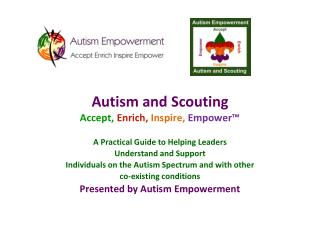 Autism and Scouting Accept, Enrich, Inspire,  Empower�