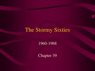 The Stormy Sixties