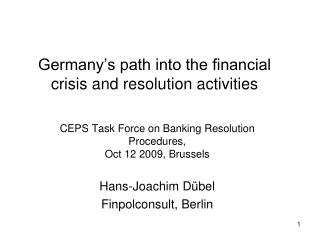 Germany's path into the financial crisis and resolution activities