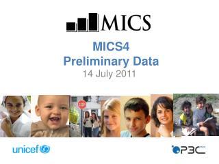 MICS4 Preliminary Data