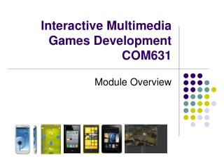 Interactive Multimedia Games Development   COM631
