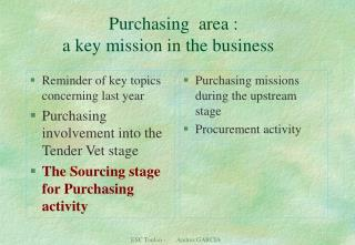 Purchasing  area :  	a key mission in the business