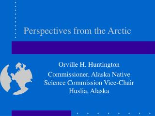 Perspectives from the Arctic