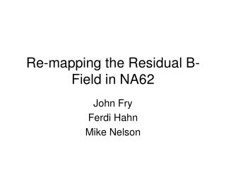 Re-mapping the Residual B-Field in NA62