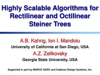 A.B. Kahng, Ion I. Mandoiu University of California at San Diego, USA A.Z. Zelikovsky