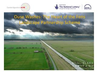 Ouse Washes: The Heart of the Fens Landscape Partnership Scheme