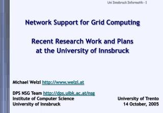 Network Support for Grid Computing Recent Research Work and Plans at the University of Innsbruck