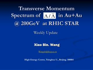 Transverse Momentum Spectrum of            in Au+Au @ 200GeV  at RHIC STAR