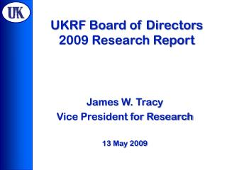 UKRF Board of Directors  2009 Research Report