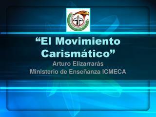 """""""El Movimiento Carismático"""""""