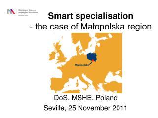 Smart specialisation - the case of Ma?opolska region