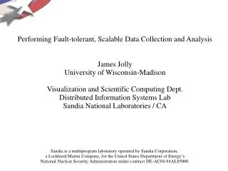 Performing Fault-tolerant, Scalable Data Collection and Analysis James Jolly