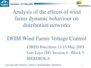 CIRED Barcelona 12-15 May 2003 Luis Layo (SP) Session 4 - Block 3 IBERDROLA
