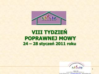 VIII TYDZIEŃ  POPRAWNEJ MOWY 24 – 28 styczeń 2011 roku