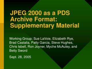 JPEG 2000 as a PDS Archive Format: Supplementary Material