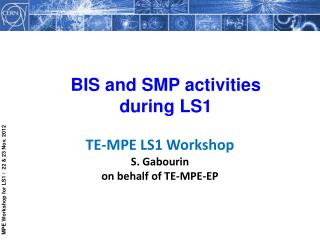BIS and SMP activities during LS1