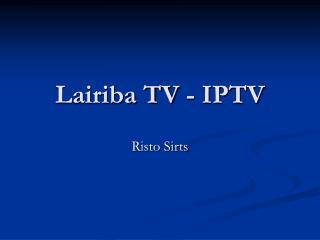 Lairiba TV - IPTV
