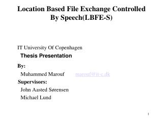 Location Based File Exchange Controlled By Speech(LBFE-S)