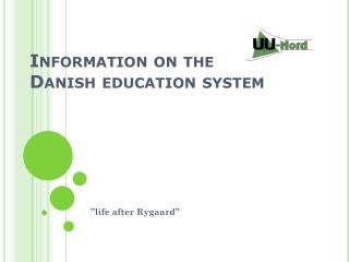 Information on the  Danish education system