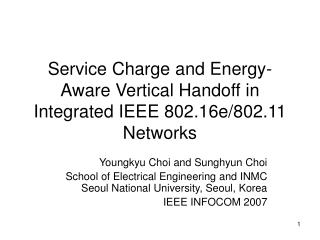 Service Charge and Energy-Aware Vertical Handoff in Integrated IEEE 802.16e/802.11 Networks