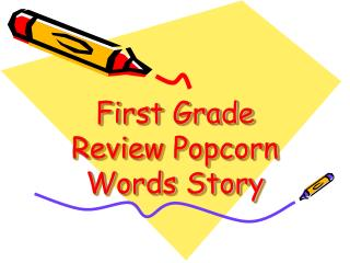 First Grade Review Popcorn Words Story
