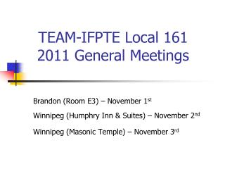 Brandon (Room E3) – November 1 st Winnipeg (Humphry Inn & Suites) – November 2 nd