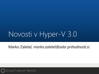 Novosti v  Hyper -V 3.0
