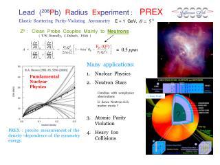 Lead ( 208 P b)   R adius   Ex periment :    PREX