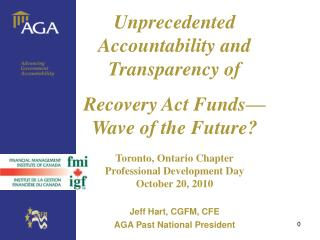 Unprecedented Accountability and Transparency of  Recovery Act Funds—Wave of the Future?