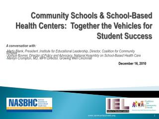 Community Schools & School-Based Health Centers:  Together the Vehicles for Student Success