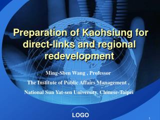 Preparation of Kaohsiung for  direct-links and regional redevelopment