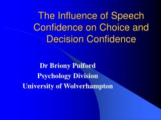 The Influence of Speech Confidence on Choice and Decision Confidence