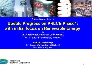 Joint-Presentation: Update Progress on PRLCE Phase1: with initial focus on Renewable Energy by