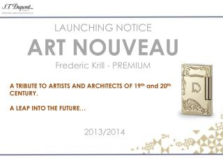 LAUNCHING NOTICE ART NOUVEAU Frederic Krill - PREMIUM