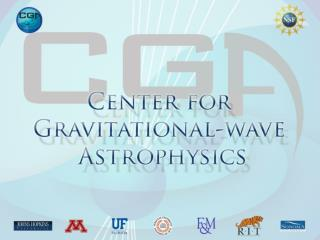 Center for Gravitational-wave Astrophysics